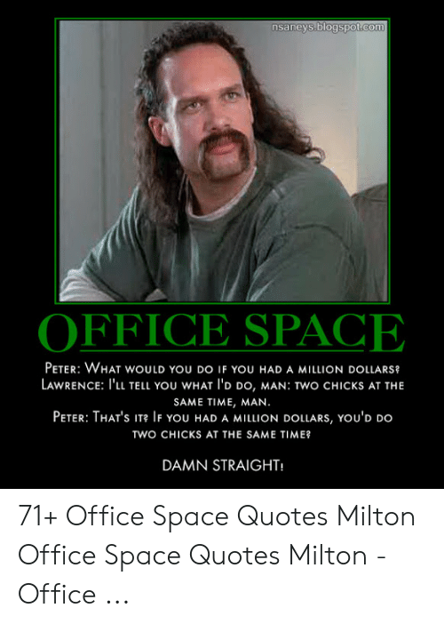Nsaneysblogspotcom OFFICE SPACE PETER WHAT WOULD YOU DO IF ...