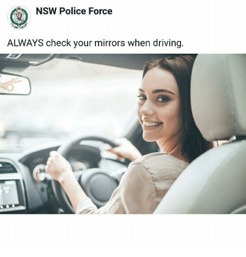NSW Police Force ALWAYS Check Your Mirrors When Driving