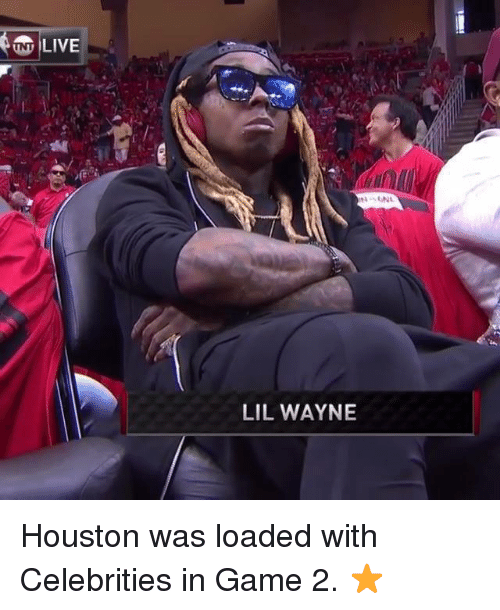 Lil Wayne, Nba, and Game: NT LIVE  LIL WAYNE Houston was loaded with Celebrities in Game 2. ⭐️