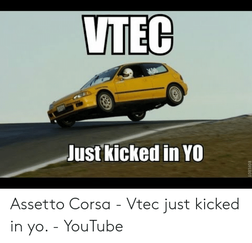 NTEC Just Kicked in YO Assetto Corsa - Vtec Just Kicked in