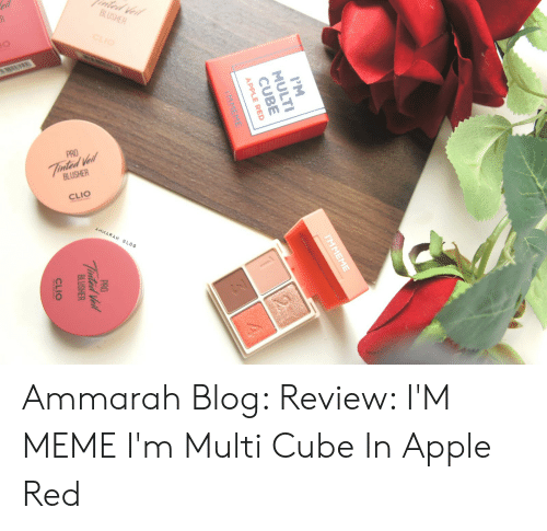 Apple, Meme, and Blog: nted Veil  eil  BLUSHER  10  PRO  Tinted Veil  BLUSHER  CLIO  AMMARAH BLOG  IM  IMMEME  MULTI  CUBE  APPLE RED  IMMEME  4  PRO  Tinted Veil  BLUSHER  CLIO Ammarah Blog: Review: I'M MEME I'm Multi Cube In Apple Red