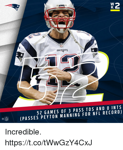 Memes, Nfl, and Peyton Manning: NTL  52 GAMES OF 3 PASS TDS AND O INTS  (PASSES PEYTON MANNING FOR NFL RECORD) Incredible. https://t.co/tWwGzY4CxJ