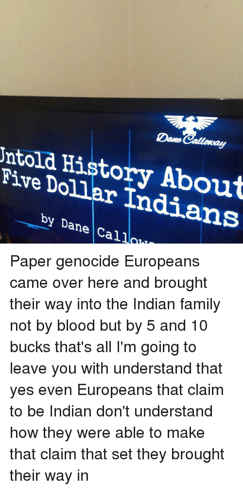 Family Memes And History Ntold About Five Dollar Indians By Dane Callow