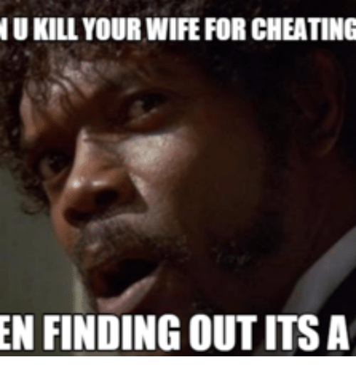 nu killyourwife forcheating en finding out its a 13854423 ✅ 25 best memes about wife cheating picture wife cheating