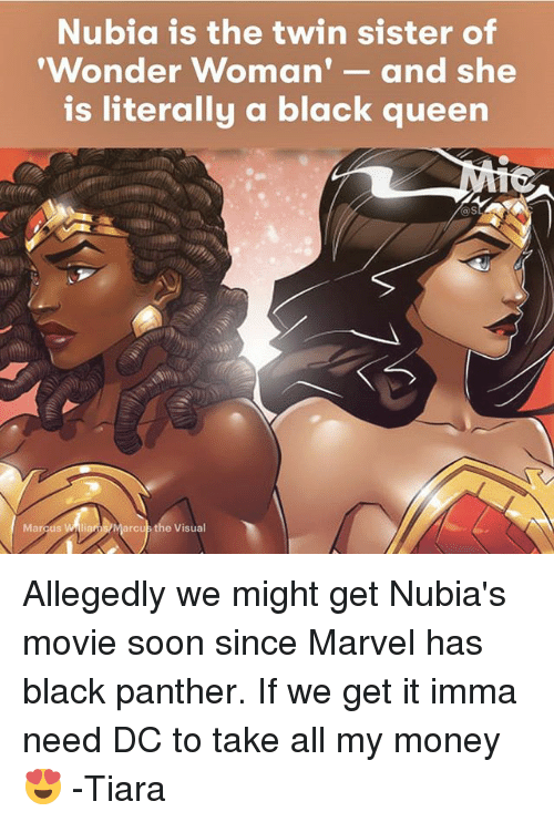 Memes, Money, and Soon...: Nubia is the twin sister of  'Wonder Woman  and she  is literally a black queen  arcus the Visual  Marcus Allegedly we might get Nubia's movie soon since Marvel has black panther. If we get it imma need DC to take all my money 😍 -Tiara