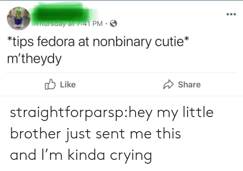Crying, Fedora, and Target: nursday at /41 PM  OUCH  *tips fedora at nonbinary cutie*  m'theydy  Like  Share straightforparsp:hey my little brother just sent me this and I'm kinda crying