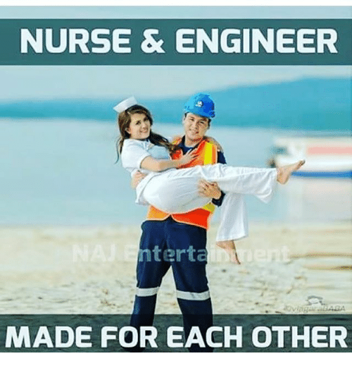 Made For Each Other: NURSE & ENGINEER Nterta MADE FOR EACH OTHER