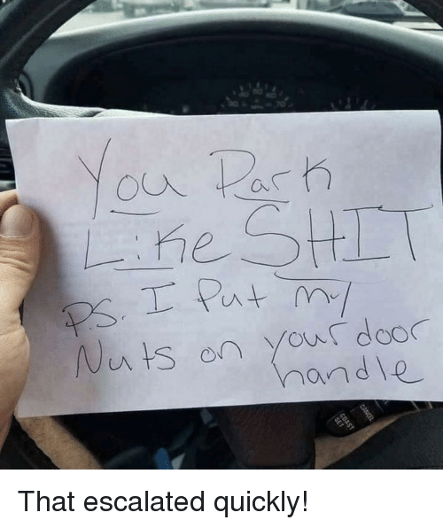 Door, That Escalated Quickly, and Escalated Quickly: Nuts on Your door That escalated quickly!