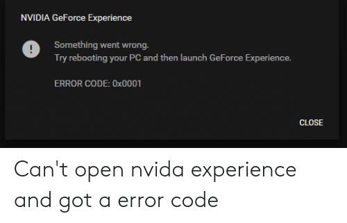 NVIDIA GeForce Experience Something Went Wrong Try Rebooting