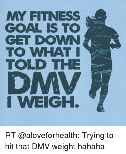 ny fitness goal is to get down to what i 11168429 ny fitness goal is to get down to what i told the weigh rt trying