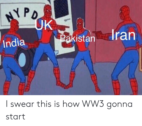 NYPO OK Pakistanran India I Swear This Is How WW3 Gonna Start