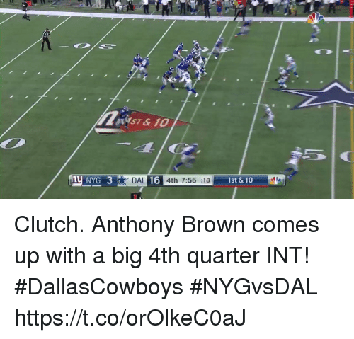 Memes, 🤖, and Clutch: NYST&10  NYG 3DAL16 4th 7:56  DAL 16 4th 7:56 :18  1st & 10 Clutch.  Anthony Brown comes up with a big 4th quarter INT! #DallasCowboys #NYGvsDAL https://t.co/orOlkeC0aJ
