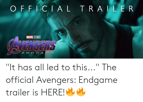 "Dank, Avengers, and Marvel: O F F I CIA L TRAILE R  MARVEL STUDIOS  AVENRERS  ENDGA ""It has all led to this..."" The official Avengers: Endgame trailer is HERE!🔥🔥"