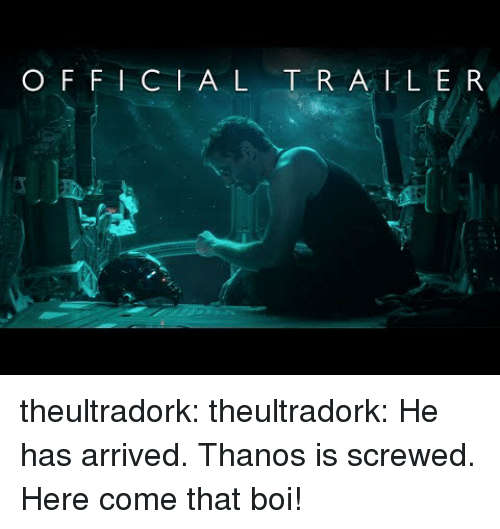 Gif, Tumblr, and Blog: O FFICIA LT R A IL E R theultradork:  theultradork: He has arrived. Thanos is screwed.    Here come that boi!