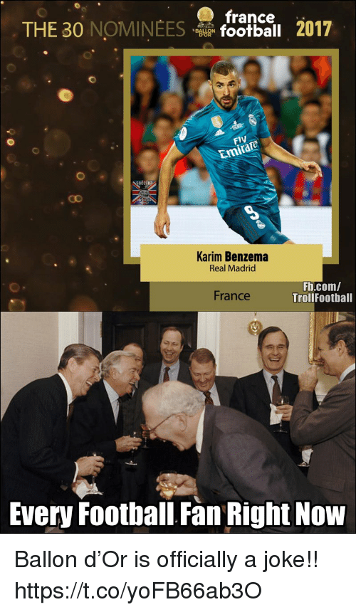 Memes, Real Madrid, and fb.com: O france  THE 30 NOMINEES oloail 2017  Fly  Emi  OCCERA  Karim Benzema  Real Madrid  Fb.com/  TrollFootball  France  Every Footbal Fan Right Now Ballon d'Or is officially a joke!! https://t.co/yoFB66ab3O
