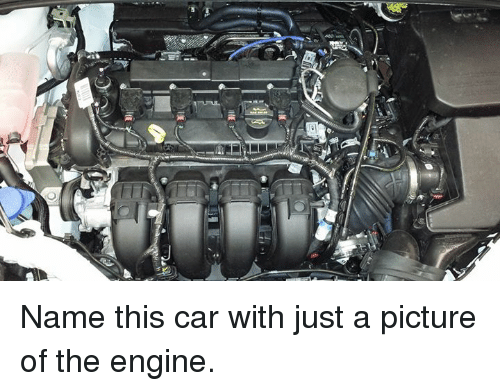 O He 3 Name This Car With Just A Picture Of The Engine Cars Meme