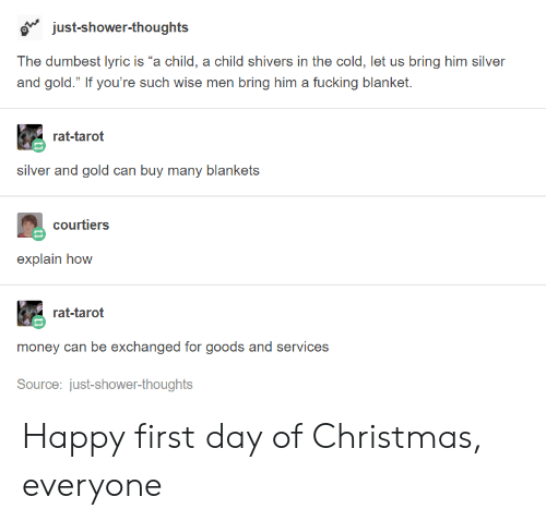 The First Day Of Christmas Lyrics.O Just Shower Thoughts The Dumbest Lyric Is A Child A Child