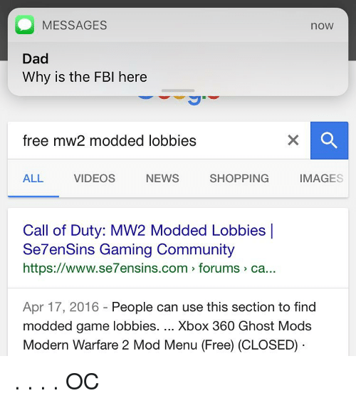 O MESSAGES noW Dad Why Is the FBI Here Free Mw2 Modded