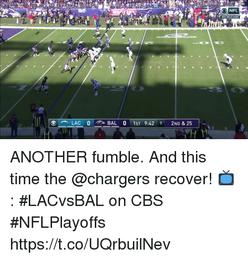 Memes, Nfl, and Cbs: O NFL  AFC WILD CARD  LACO  BALO 1ST 9:42 9 2ND & 25 ANOTHER fumble.  And this time the @chargers recover!  📺: #LACvsBAL on CBS #NFLPlayoffs https://t.co/UQrbuilNev