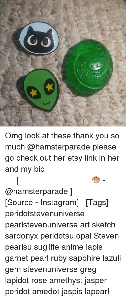 Anime, Instagram, and Memes: O O Omg look at these thank you so much @hamsterparade please go check out her etsy link in her and my bio⠀⠀⠀⠀⠀ ⠀⠀⠀⠀⠀⠀⠀ ⠀⠀⠀⠀⠀ ⠀⠀⠀⠀⠀⠀⠀ ⠀⠀⠀⠀⠀ ⠀⠀⠀⠀⠀⠀⠀⠀ ⠀⠀⠀⠀⠀⠀⠀ ⠀⠀⠀⠀⠀ ⠀⠀⠀⠀⠀⠀⠀ ⠀⠀⠀⠀⠀ [🎨 - @hamsterparade ] ⠀⠀⠀⠀⠀ ⠀⠀⠀⠀ ⠀⠀⠀⠀⠀ ⠀⠀⠀[Source - Instagram] ⠀ ⠀ [Tags] peridotstevenuniverse pearlstevenuniverse art sketch sardonyx peridotsu opal Steven pearlsu sugilite anime lapis garnet pearl ruby sapphire lazuli gem stevenuniverse greg lapidot rose amethyst jasper peridot amedot jaspis lapearl