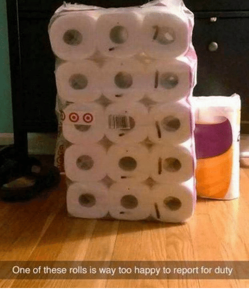 Memes, Happy, and Happiness: O O  One of these rolls is way too happy to report for duty