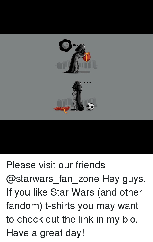 O Please Visit Our Friends Hey Guys if You Like Star Wars and Other ... b9e4916a2