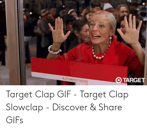O Target Automatic Door Target Clap Gif Target Clap Slowclap Discover Share Gifs Gif Meme On Me Me Go back and watch citizen kane again! meme