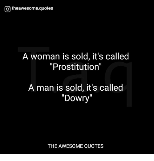O Theawesomequotes A Woman Is Sold Its Called Prostitution A Man Is