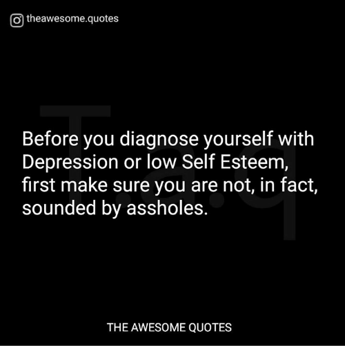 O Theawesomequotes Before You Diagnose Yourself With Depression Or