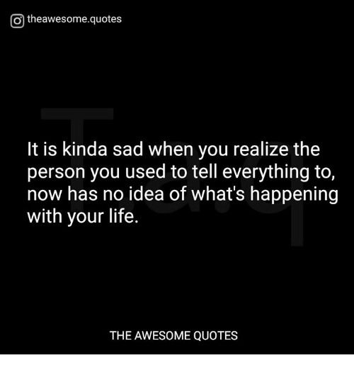 Sad Quotes About Depression: O Theawesomequotes It Is Kinda Sad When You Realize The