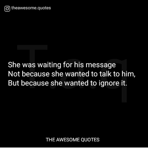 O Theawesomequotes She Was Waiting For His Message Not Because She