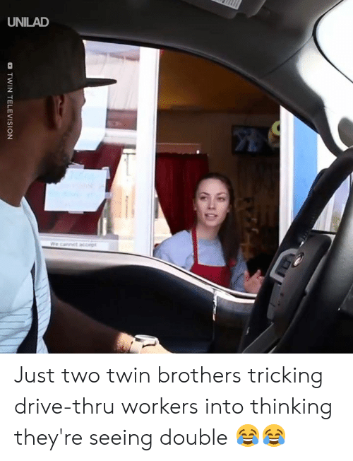 Dank, Drive, and Television: o TWIN TELEVISION Just two twin brothers tricking drive-thru workers into thinking they're seeing double 😂😂
