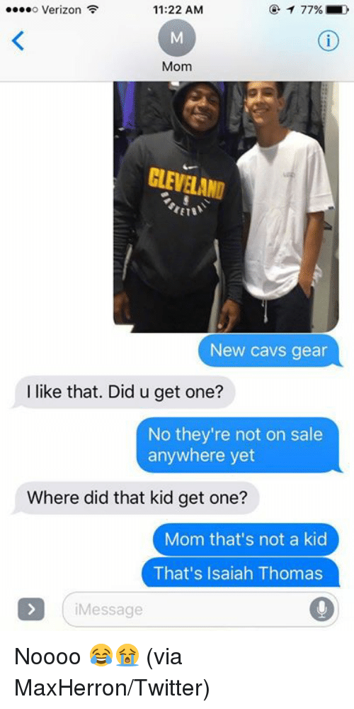 Cavs, Twitter, and Verizon: o Verizon  11:22 AM  Mom  LEVELAND  New cavs gear  I like that. Did u get one?  No they're not on sale  anywhere yet  Where did that kid get one?  Mom that's not a kid  That's Isaiah Thomas  iMessage Noooo 😂😭   (via MaxHerron/Twitter)