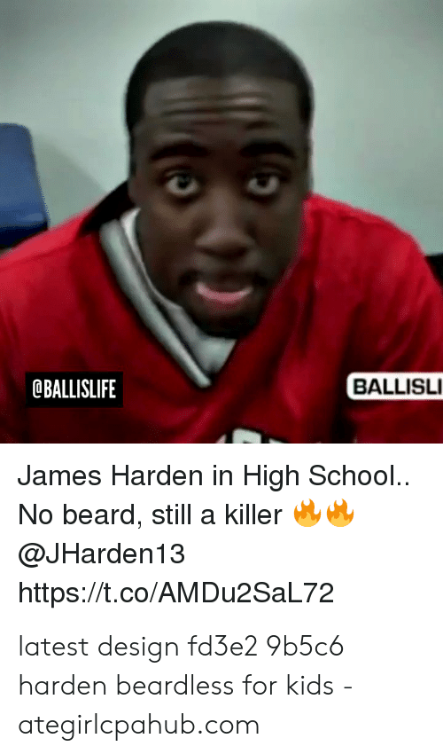 Oballislife Ballisli James Harden In High School No Beard