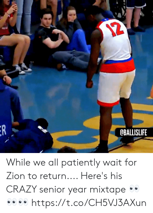 Crazy, Memes, and Senior Year: OBALLISLIFE While we all patiently wait for Zion to return.... Here's his CRAZY senior year mixtape 👀👀👀 https://t.co/CH5VJ3AXun