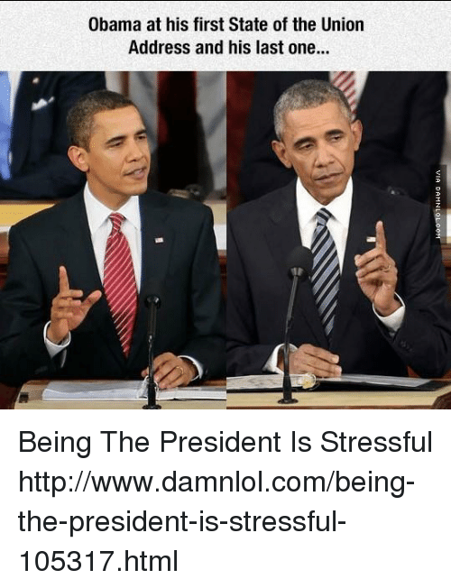 Memes, 🤖, and Html: Obama at his first State of the Union  Address and his last one... Being The President Is Stressful http://www.damnlol.com/being-the-president-is-stressful-105317.html