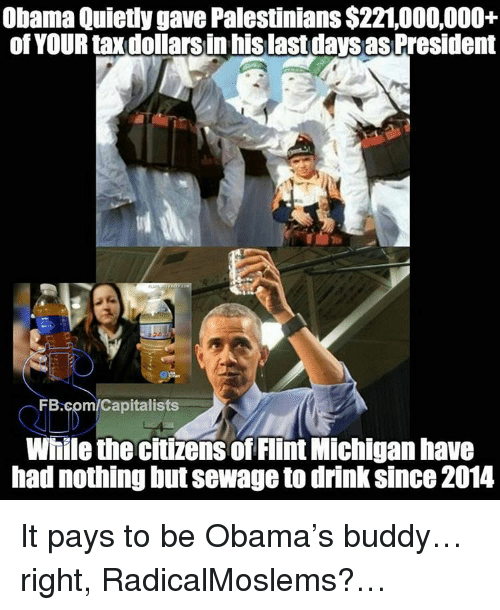 obama quietly gave palestinians 221 000 000 of your ttaxdollars in his 12978230 ✅ 25 best memes about flint michigan flint michigan memes,Michigan Memes