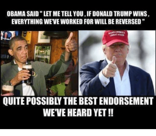 obama saidletmetell you if donald trump wins quite possibly the bestendorsement 21438355 obama saidletmetell youif donald trump wins quite possibly the