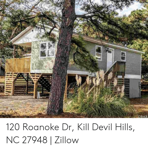 Obar 120 Roanoke Dr Kill Devil Hills Nc 27948 Zillow Devil Meme