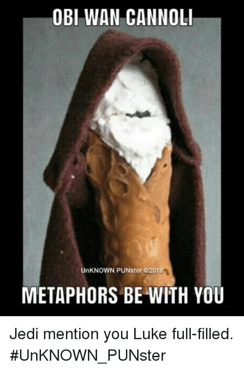 obi wan cannoli unknown punster 201 metaphors be with you 32534702 obi wan cannoli unknown punster 201 metaphors be with you jedi