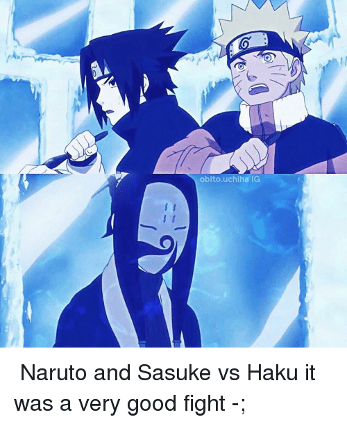 obito uchiha ig naruto and sasuke vs haku it was a very good
