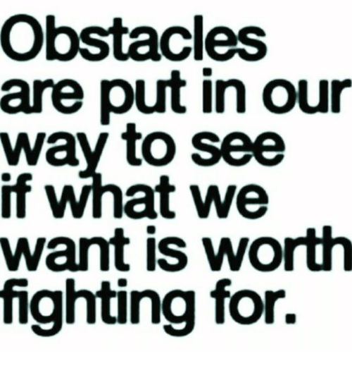 Obstacles are put in our way to see
