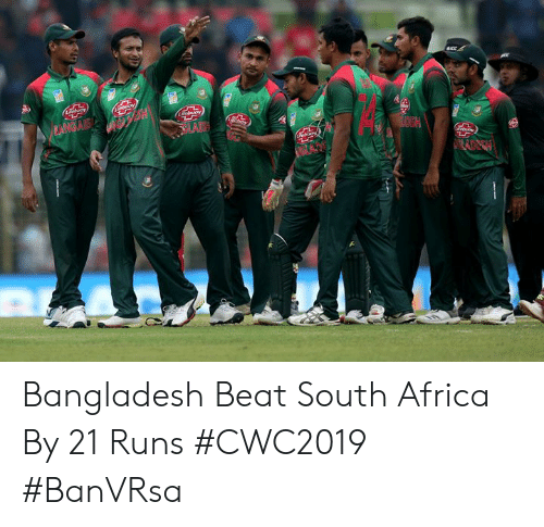 Africa, South Africa, and Indianpeoplefacebook: obuoy  (Choy  BANGABS H  SIAC  ebion  ADECH Bangladesh Beat South Africa By 21 Runs  #CWC2019 #BanVRsa