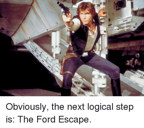 Funny Ford And Escape Obviously The Next Logical Step Is
