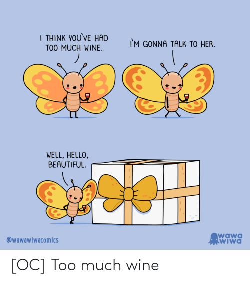 Too Much, Wine, and Too: [OC] Too much wine