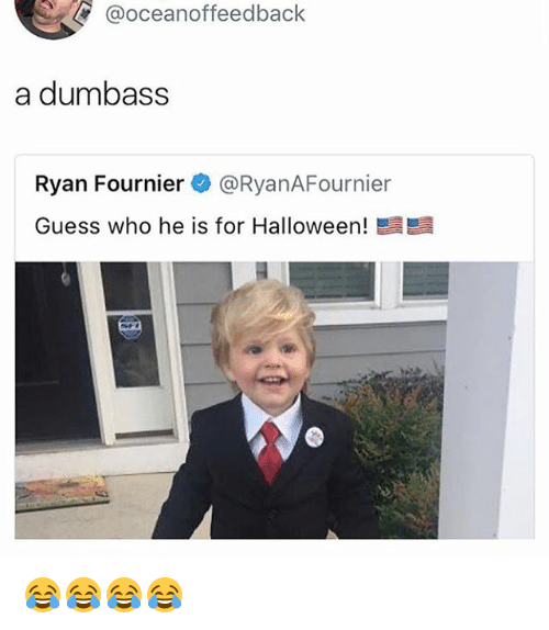 Halloween, Guess, and Girl Memes: @oceanoffeedback  a dumbass  Ryan Fournier@RyanAFournier  Guess who he is for Halloween  盟盟 😂😂😂😂