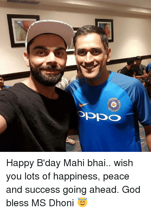 God, Memes, and Happy: oclclo Happy B'day Mahi bhai.. wish you lots of happiness, peace and success going ahead. God bless MS Dhoni 😇