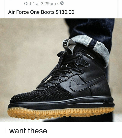 faa50c13f6a Oct 1 at 329pm Air Force One Boots $13000 I Want These | Air Force ...