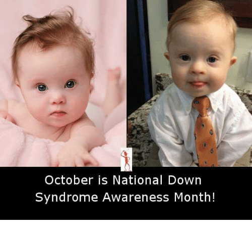 Memes, Down Syndrome, and Nationalism: October is National Down  Syndrome Awareness Month!