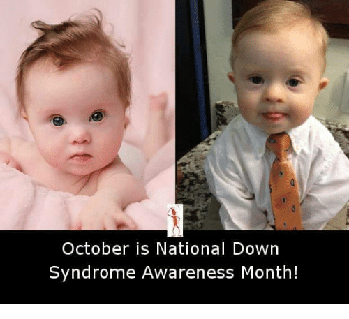 October Is National Down Syndrome Awareness Month Meme On Meme
